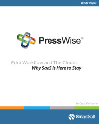 Print Workflow and The Cloud: Why SaaS Is Here to Stay